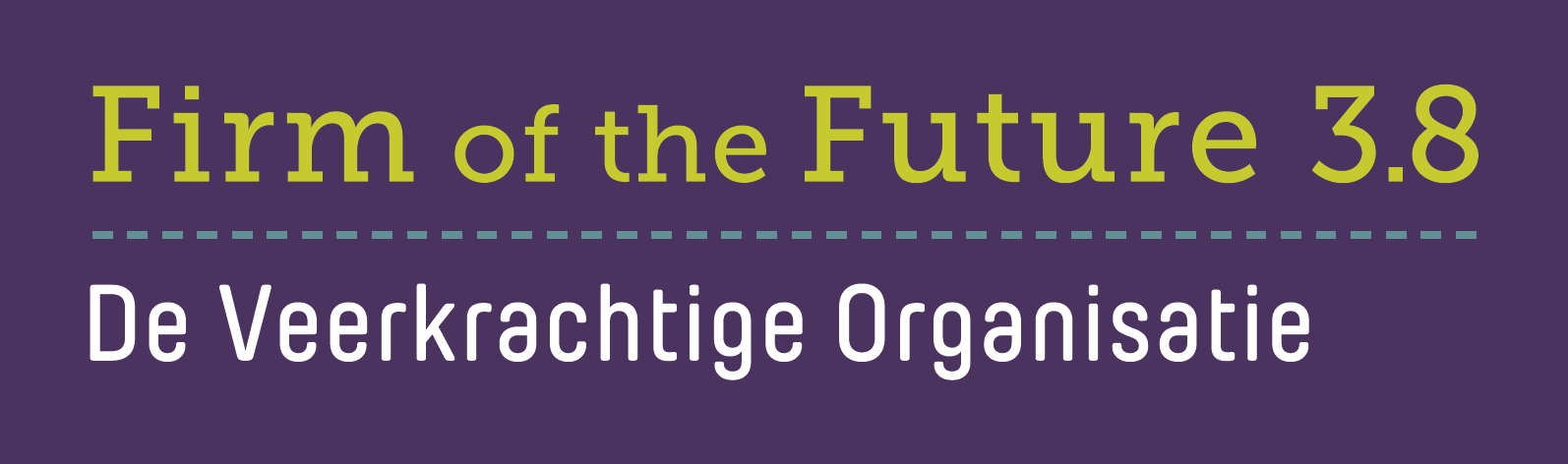 Masterclasses Firm of the Future 3.8; De Veerkrachtige Organisatie